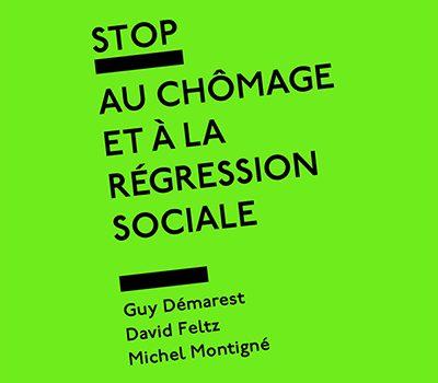"""Lecture : """"Stop au chômage et à la régression sociale"""""""